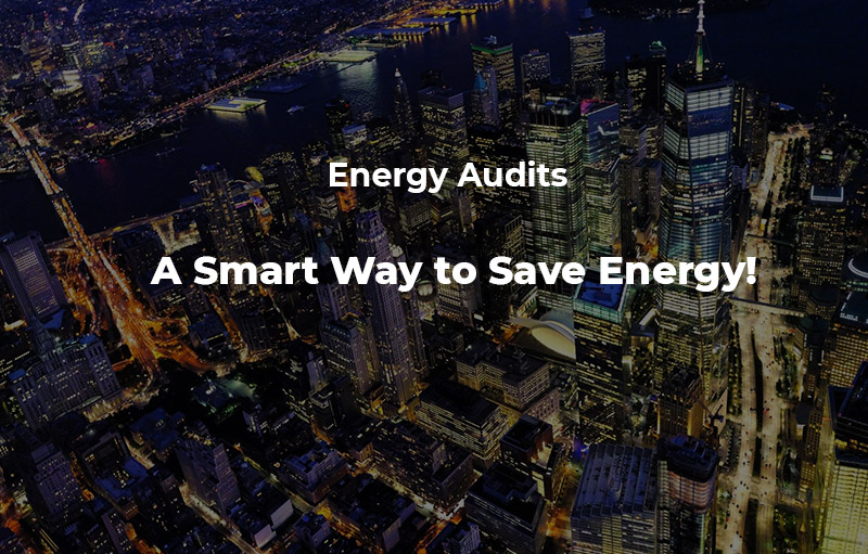 Energy Audits - A Smart Way to Save Energy