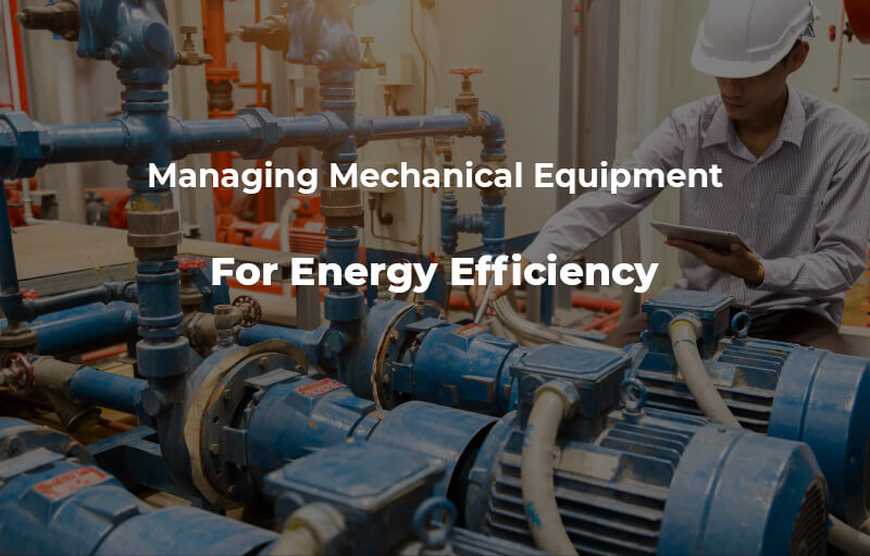Energy Efficiency for Mechanical Equipment