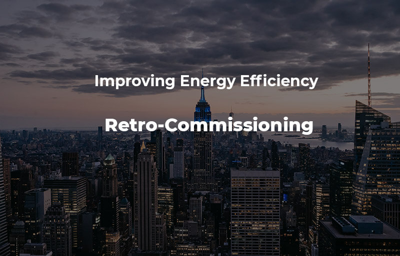 Improving Energy Efficiency with Retro commissioning